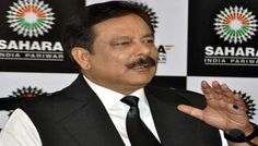 Sahara asked to submit property title deeds worth Rs 20,000 crore to Sebi