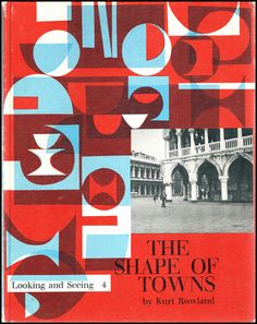 The Shape of Towns - Kurt Rowland, 1964. From the Looking and Seeing series.