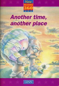 """1995 """"Another time, another place"""" published by Ginn (anthology including my story """"The bus stop that ate children"""")"""