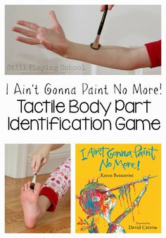 I Aint Gonna Paint No More: Tactile Body Part Identification Game for Kids from Still Playing School Language Activities, Sensory Activities, Book Activities, Toddler Activities, Body Preschool, Preschool Books, Me Preschool Theme, Preschool Classroom, Preschool Ideas