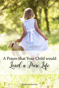 Dear Heavenly Father, I lift my children to You asking that You would give them a desire to keep themselves pure in body, heart, and mind. Cover them, Lord, with a blanket spotlessness, guarding them from the habits and mindsets...