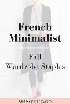 French Minimalist Fall Wardrobe Staples (Trendy Wednesday - Classy Yet Trendy Capsule Wardrobe Mom, Fall Wardrobe, Wardrobe Staples, Wardrobe Ideas, French Minimalist Wardrobe, Minimalist Fashion, Minimal Wardrobe, Classy Yet Trendy, Fashion Capsule