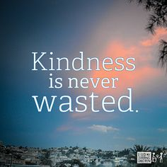 Quotes - Kindness | by Feed My Starving Children (FMSC)