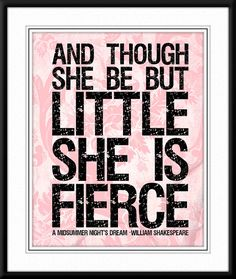 Though She Be But Little She is Fierce Shakespeare by foreverphoto, $15.00