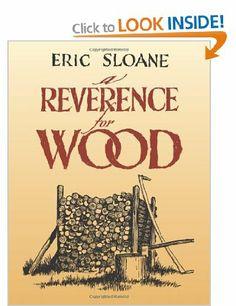 A Reverence for Wood: Amazon.co.uk: Eric Sloane: Books