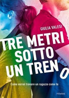 """30/05/2017 • Esce """"Tre metri sotto un treno"""" di Giulia Valesi edito da Piemme"""
