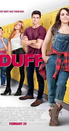 Directed by Ari Sandel.  With Bella Thorne, Mae Whitman, Robbie Amell, Allison Janney. A high school senior instigates a social pecking order revolution after finding out that she has been labeled the DUFF (Designated Ugly Fat Friend) to her prettier more popular friends.