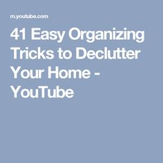 41 Easy Organizing Tricks to Declutter Your Home - YouTube