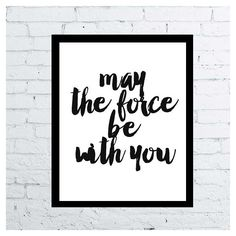 Star wars printable movie poster, movie quote poster, May the force be... ($5) ❤ liked on Polyvore featuring home, home decor, wall art, phrase, quotes, saying, text, printable wall art, movie home decor and typography poster