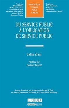 Du service public à l'obligation de service public / Salim Ziani. - 2015