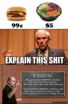 Subsidies are fucking immoral.Special interest fascist bastards. I fucking hate the corrupt government almost as much as I hate the meat and dairy industries. Oh wait, Big Ag is the government. Whores doing favors for profit funded by the taxpayer including vegan taxpayers!Why I am an ANARCHIST. Right here.