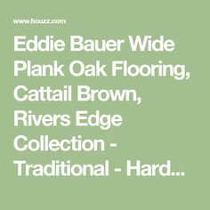 Eddie Bauer Wide Plank Oak Flooring, Cattail Brown, Rivers Edge Collection - Traditional - Hardwood Flooring - by Eddie Bauer Floors