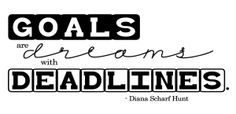"""""""Goals Are Dreams with Deadlines"""" Word-Art Freebie   LOVE this."""