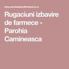 Rugaciuni izbavire de farmece - Parohia Camineasca