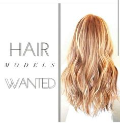 Hair models wanted! Sign up and get 40% off Hair Skin Nails today!