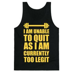 I Am Unable To Quit As I Am Currently Too Legit - This funny fitness shirt is great for fans of shakespeare lyric memes, hip hop memes and workout out at the gym, lifting weights because I am unable to quit as I am currently too legit. This gym shirt is perfect for fans of gym memes, fitness memes and workout shirts.