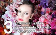 3 Nightmare Lighting Environments and How to Photograph Them (DIY tips)