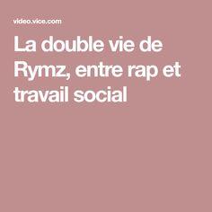La double vie de Rymz, entre rap et travail social Le Double, Life