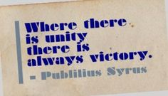 Teams that lack unity, will never taste victory.