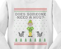 Crewneck - Elf Someone Needs a Hug - Ugly Christmas Sweater Quote Womens Ladies Outfit Oversized