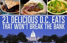 21 Delicious D.C. Eats That Won't Break The Bank. Travel Squad.