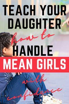 Parenting Hacks, Parenting Advice, Kids And Parenting, Raising Girls, Raising Daughters, Teaching Kids, Kids Learning, Affirmations For Kids, Mean Girls