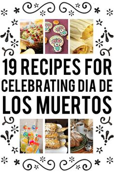 19 Delicious Things To Make For Día De Los Muertos. I just want these recipes for my arsenal truth be told