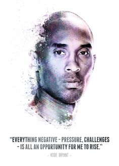 Poster The Legendary Kobe Bryant and his quote. kobeDisplate Poster The Legendary Kobe Bryant and his quote. kobeDisplate Poster The Legendary Kobe Bryant and his quote. kobeDisplate Poster The Legendary Kobe Bryant and his quote. Wisdom Quotes, True Quotes, Great Quotes, Quotes To Live By, Motivational Quotes, Inspirational Quotes, Writer Quotes, Genius Quotes, Sport Quotes