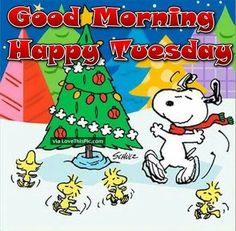 Good Morning! - Happy Tuesday -Snoopy, Woodstock and Friends Dancing Around a Decorated Christmas Tree