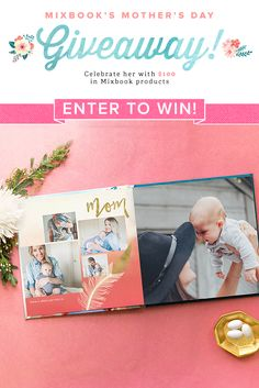 Win $100 in in Mixbook.com credit to celebrate Mom! Or moms, treat yourself and win!