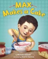 Max Makes a Cake (HOLIDAY JE EDWARDS)