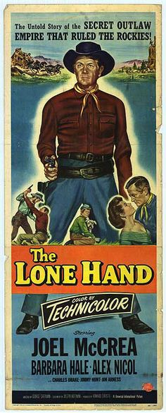 The Lone Hand (1953) Stars: Joel McCrea, Barbara Hale, Alex Nicol, James Arness, Roy Roberts ~  Director: George Sherman