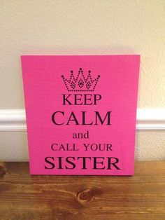 Keep Calm, and Call your sister, Carry On, custom wording, and custom graphics, wooden wall hanging, 110x12 inches, ready to hang on Etsy, $10.95