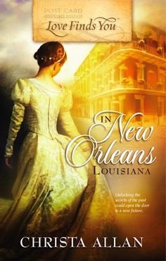 Love Finds You in New Orleans, Louisiana (Love Finds You)  by Christa Allan