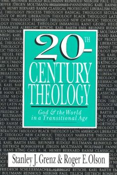 20th-Century Theology: God and the World in a Transitiona... https://www.amazon.com/dp/0830815252/ref=cm_sw_r_pi_dp_x_GnFKybDPYVC2T