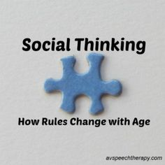 How Rules Change with Age - Social Thinking Curriculum. Ideas for social skills, autism, aspergers etc.