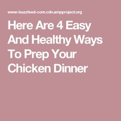 Here Are 4 Easy And Healthy Ways To Prep Your Chicken Dinner
