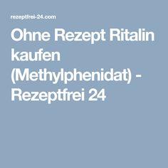 Ohne Rezept Ritalin kaufen (Methylphenidat) - Rezeptfrei 24