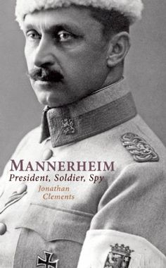 Mannerheim was one of the greatest figures of the twentieth century and the… The Bolsheviks, Defence Force, Soldier Spy, Memoirs, Biography, The Twenties, Presidents, Best Friends, Author