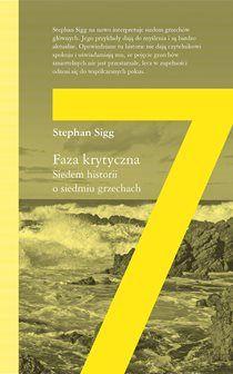 Faza krytyczna. Siedem historii o siedmiu grzechach - Stephan Sigg