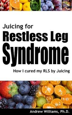 Juicing for Restless Leg Syndrome by Andrew Williams Ph. Cure For Restless Legs, Restless Leg Remedies, Juicing For Health, Health And Nutrition, Health And Wellness, Restless Leg Syndrome, Health Matters, Natural Home Remedies, Health And Beauty Tips