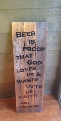 Rustic Wood Beer Sign Father's Day God Loves Us Benjamin Franklin quote Bar Sign Handmade Recycled wood Man Cave Game Room Back Porch Garage on Etsy,