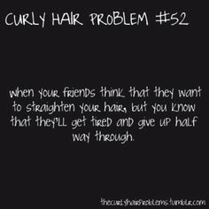 A constant problem for us curly haired people! :)