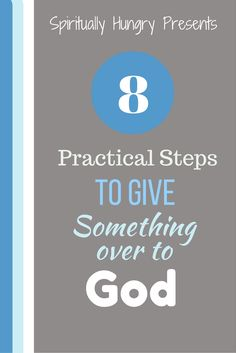 Giving something over to God is never as easy as we think or hope. Come along with Spirituallyhungry.com as we discuss how and why it is difficult to give something over to God and 8 steps to help you succeed!
