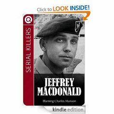 Serial Killers : Jeffrey MacDonald by QUIK eBooks. $0.65. Publisher: QUIK eBooks (October 19, 2011). 7 pages