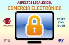 ASPECTOS LEGALES DEL COMERCIO ELECTRÓNICO. 23 SEPTIEMBRE - MURCIA EMPRESA : AJE Región de Murcia