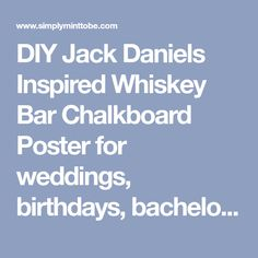 DIY Jack Daniels Inspired Whiskey Bar Chalkboard Poster for weddings, birthdays, bachelor parties, corporate event