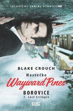 Paperback: Borovice - Mestečko Wayward Pines (Blake Crouch) | bux.sk Persona, Thriller, Books To Read, Pine, Believe, Joker, Reading, Movie Posters, Fictional Characters
