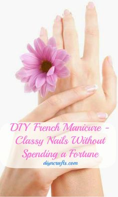 I've always waned to learn this! Easy DIY French Manicure – Classy Nails Without Spending a Fortune
