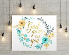 God Gave Me You Sign, God Gave Me You, Christian Wall Art, Christian Gifts, Christian Art, Printable, Nursery Wall Art, Bedroom Decor prints by AdornMyWall on Etsy